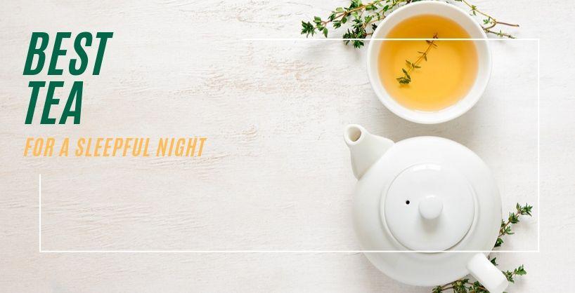 Best tea for a sleepful night