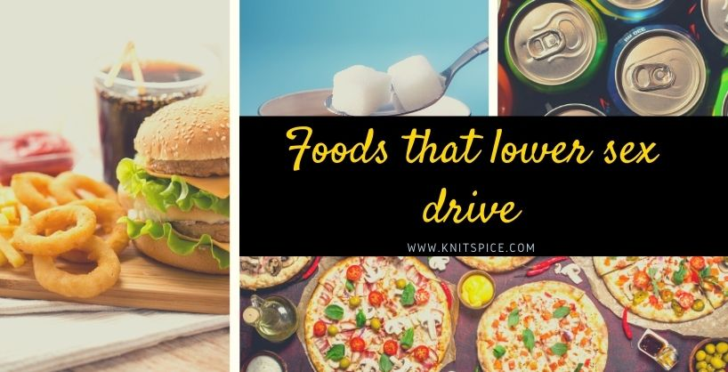Foods that lower sex drive